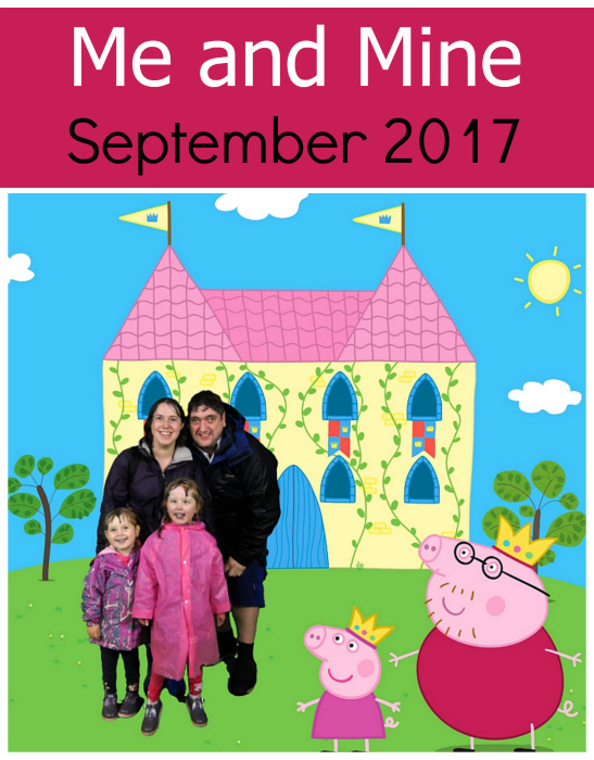 "Me, hubby, Jessica and Sophie against a Peppa Pig castle backdrop with Princess Peppa and King Daddy Pig - ""Me and Mine: September 2017"""