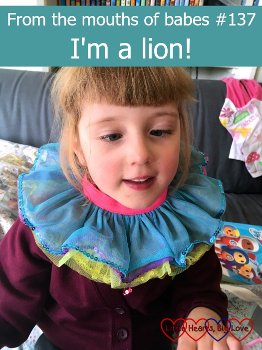 "Jessica wearing a teddy bear's tutu like a collar - ""From the mouths of babes #137 - I'm a lion!"""