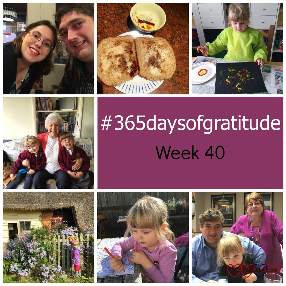 Me and hubby enjoying a date night; bread and dripping on a plate; Sophie doing some firework painting on black paper; my mum sitting on the sofa with my girls; Sophie outside a thatched cottage at Chiltern Open Air Museum; Sophie colouring in in the sunshine; hubby with Sophie and his aunt - #365daysofgratitude - Week 40""