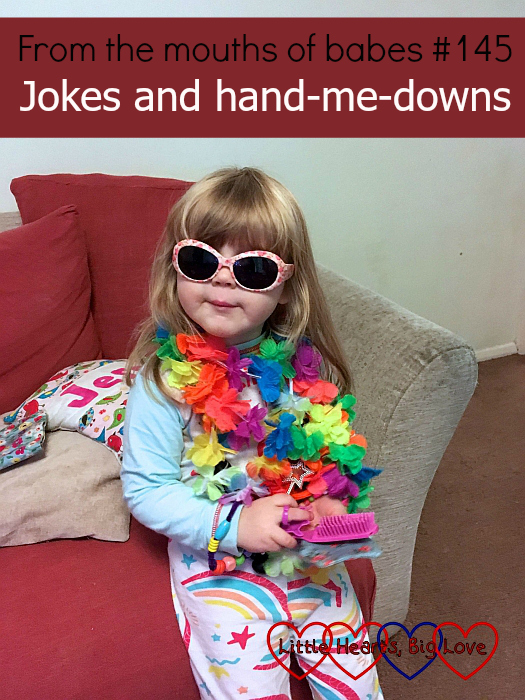 """Sophie wearing sun-glasses, flowers and pyjamas - """"From the mouths of babes #145 - Jokes and hand-me-downs"""""""