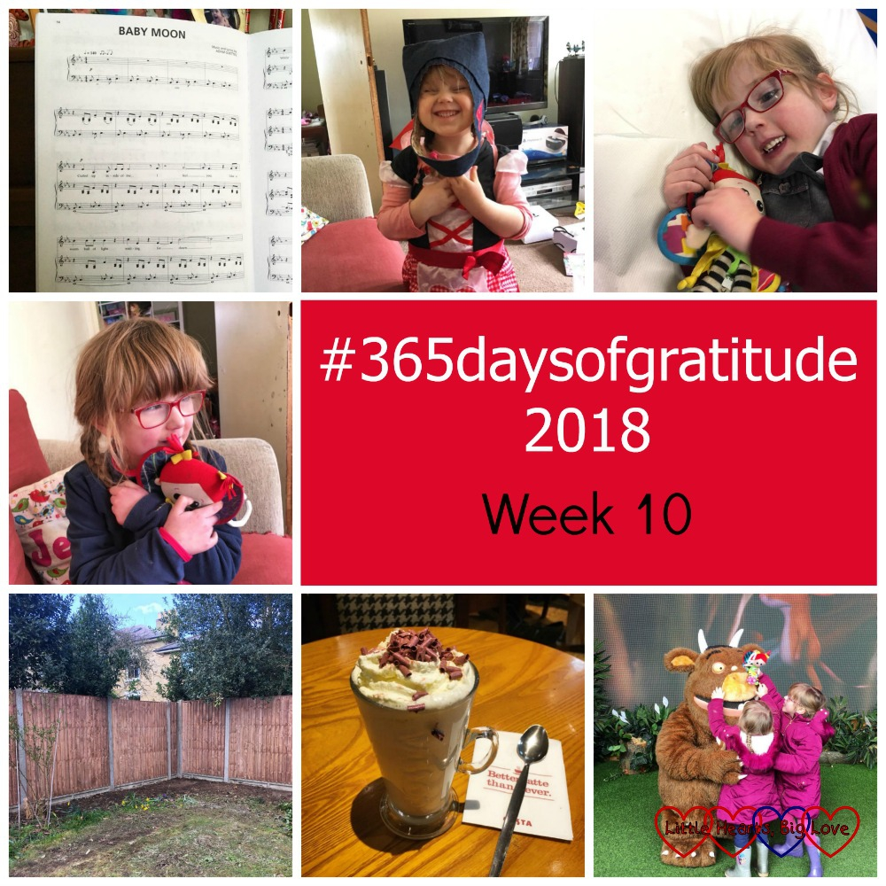 "Music for our May concert; Sophie in a Red Riding Hood costume wearing a cloth bag as a hat; Jessica on a hospital bed; Jessica cuddling her Kerry doll; the new fence in the garden; hot chocolate with sprinkles; Jessica and Sophie cuddling the Gruffalo at Chessington - ""#365daysofgratitude 2018 - Week 10"""