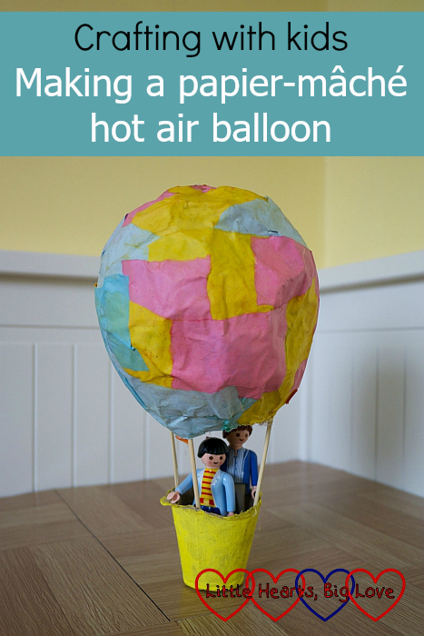 Crafting With Kids Making A Papier Mache Hot Air Balloon Little