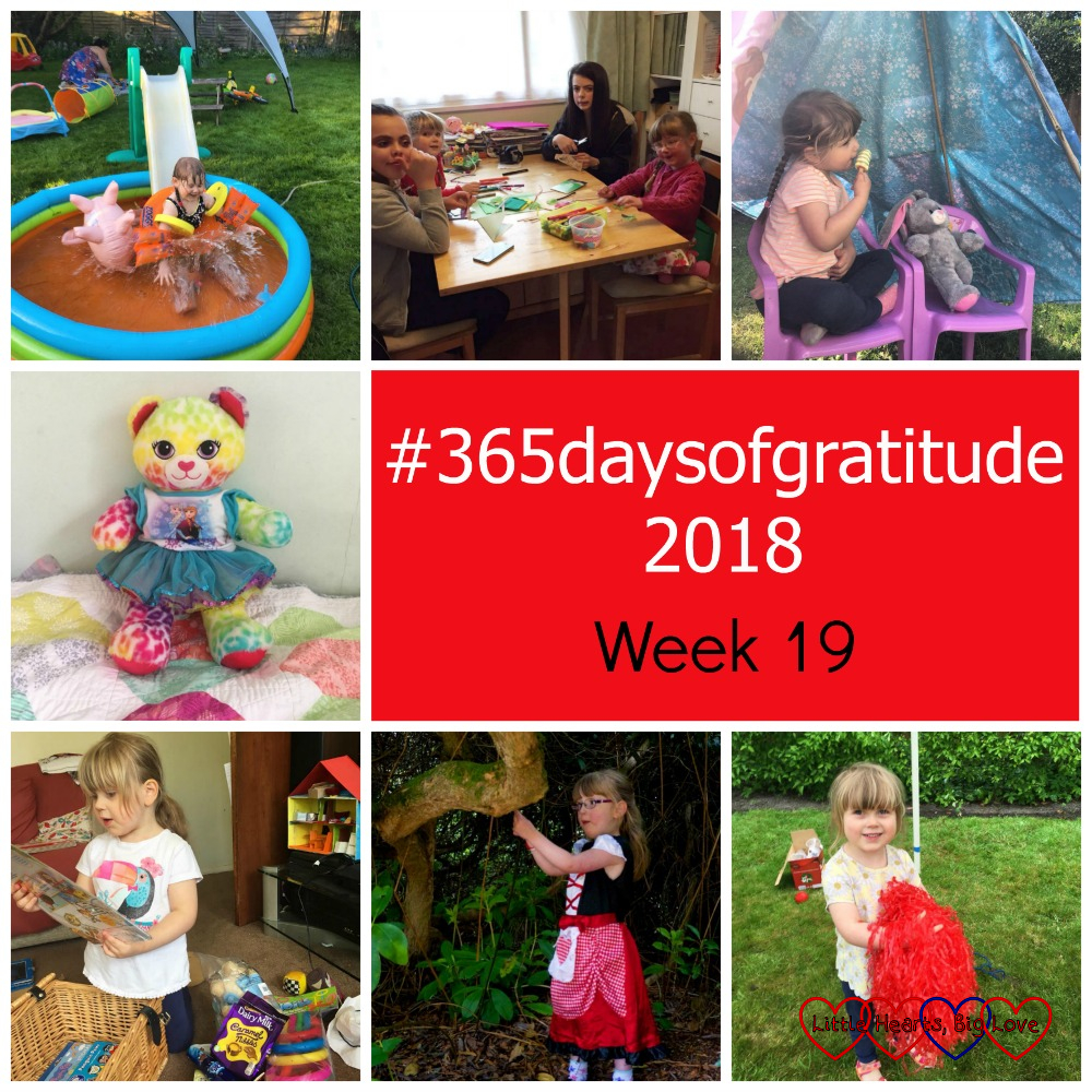 "Sophie in a paddling pool; Jessica crafting with her cousins; Sophie eating an ice lolly; my birthday bear ""Heartsie""; Sophie opening a hamper of gifts; Jessica dressed as Little Red Riding Hood in the woods; Sophie with some red pompoms - ""#365daysofgratitude - Week 19"""