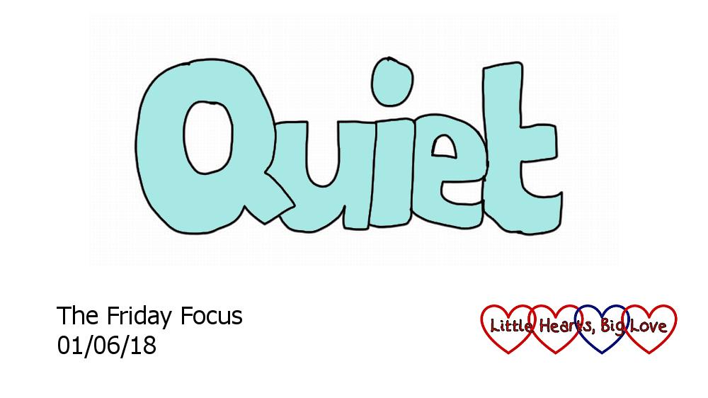 Quiet - this week's word of the week