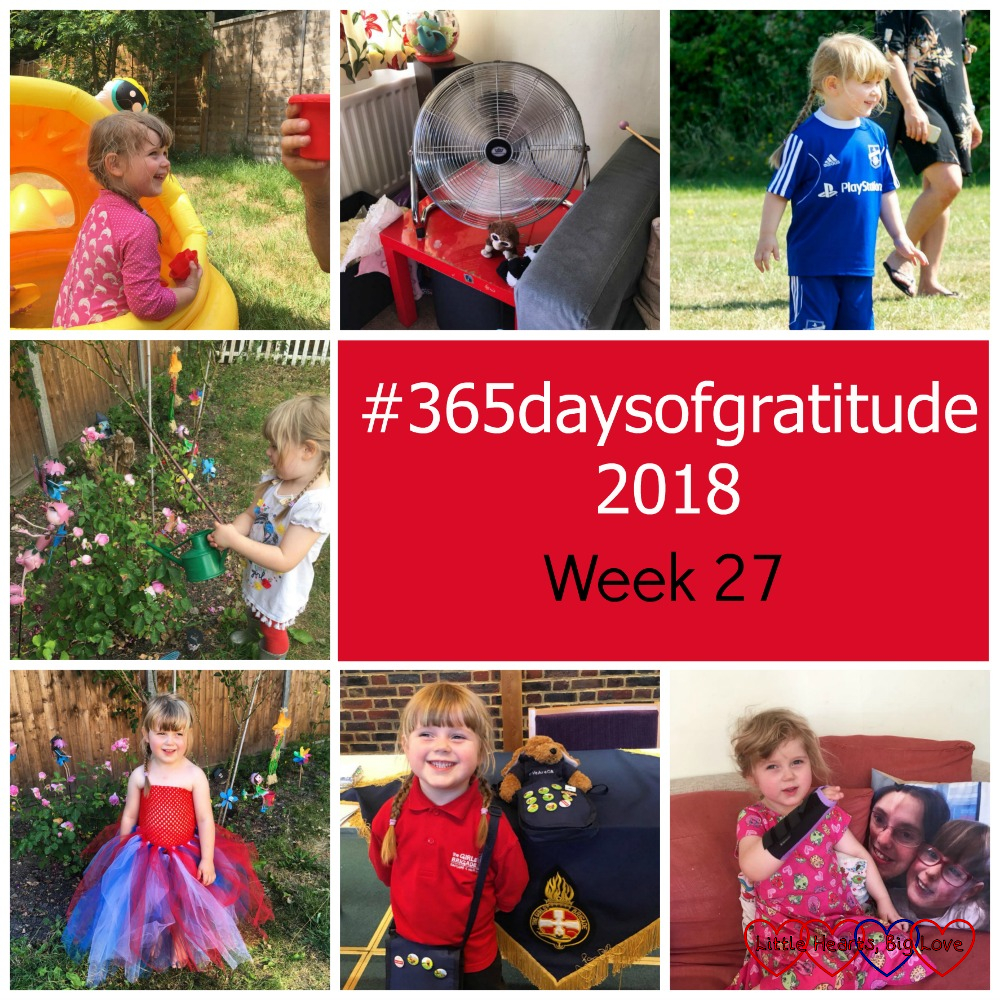 "Sophie playing in the paddling pool; a big fan; Sophie taking part in sports day; Sophie watering the Pretty Jessica roses; Sophie wearing a pretty red, white and blue tutu; Sophie with her badge bag and Jessica's cuddly GB toy with Jessica's badge bag at the GB awards evening; Sophie holding up her arm in its splint - ""#365daysofgratitude - Week 27"""