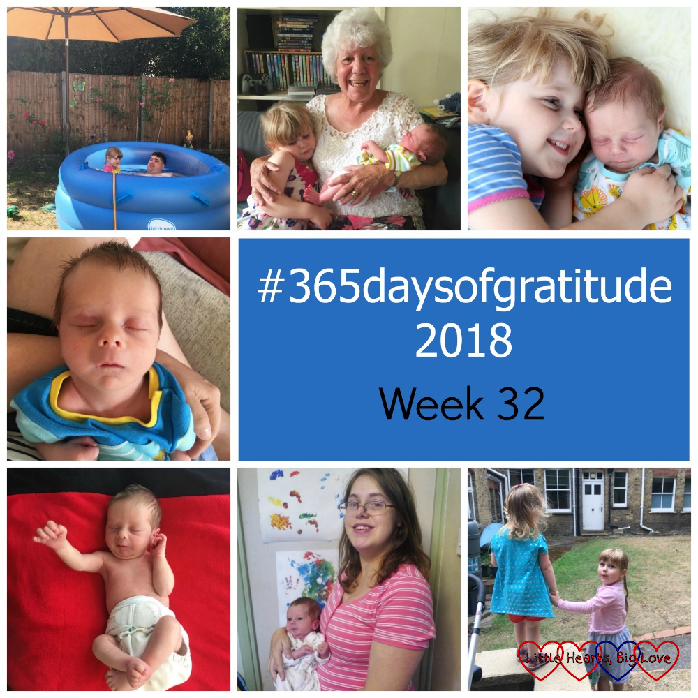 "Hubby and Sophie in the birthing pool; my mum with Sophie and Thomas; Sophie cuddling Thomas; Thomas; Thomas at the chiropractor; me holding Thomas; Sophie holding her friend's hand - ""#365daysofgratitude 2018 - Week 32"""
