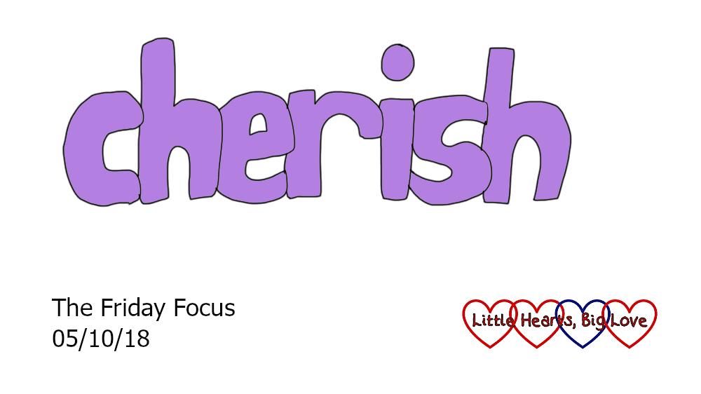 Cherish - this week's word of the week
