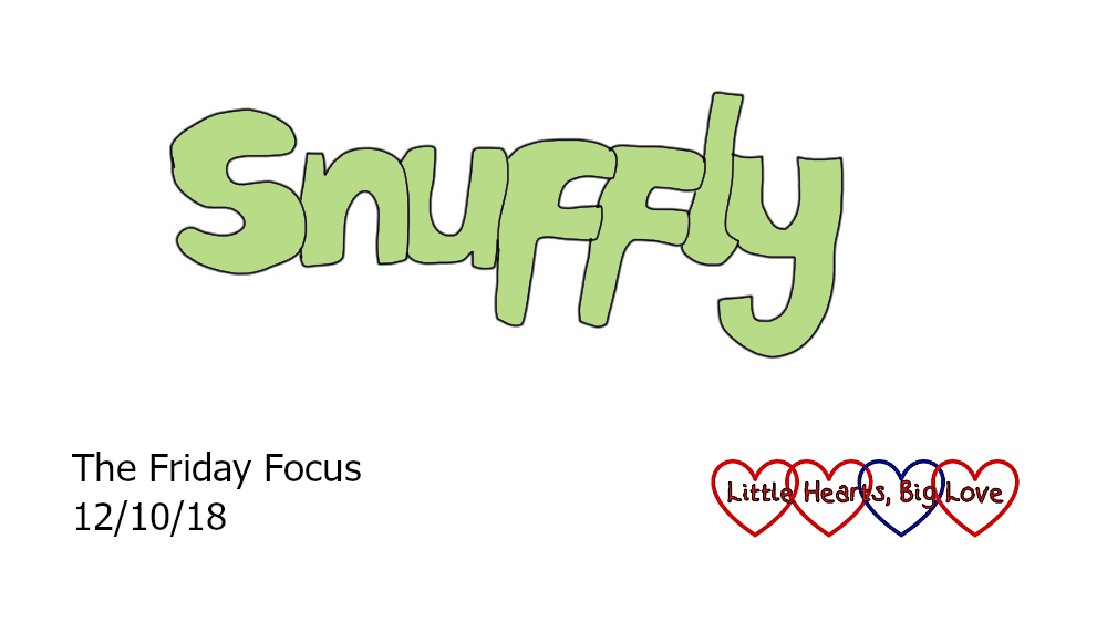 Snuffly - this week's word of the week