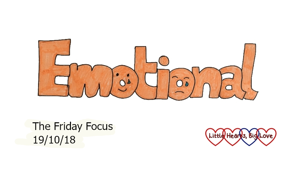 Emotional - this week's word of the week