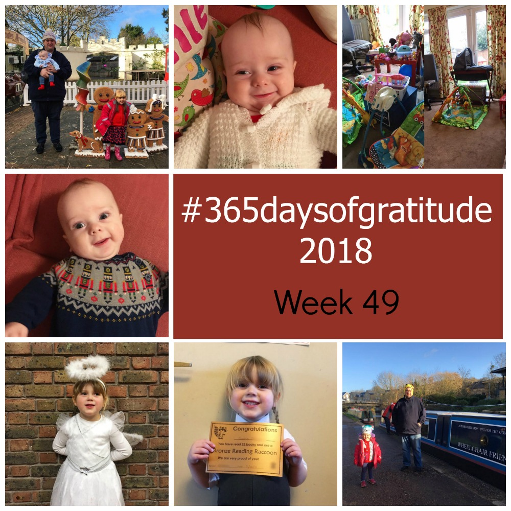 "Sophie, Daddy and Thomas at Chessington; Thomas smiling; the before and after photos of my living room; Thomas smiling wearing a festive outfit; Sophie dressed as angel Gabriel; Sophie with her Reading Raccoon certificate; Sophie and Daddy next to a narrowboat - ""#365daysofgratitude 2018 - Week 49"""