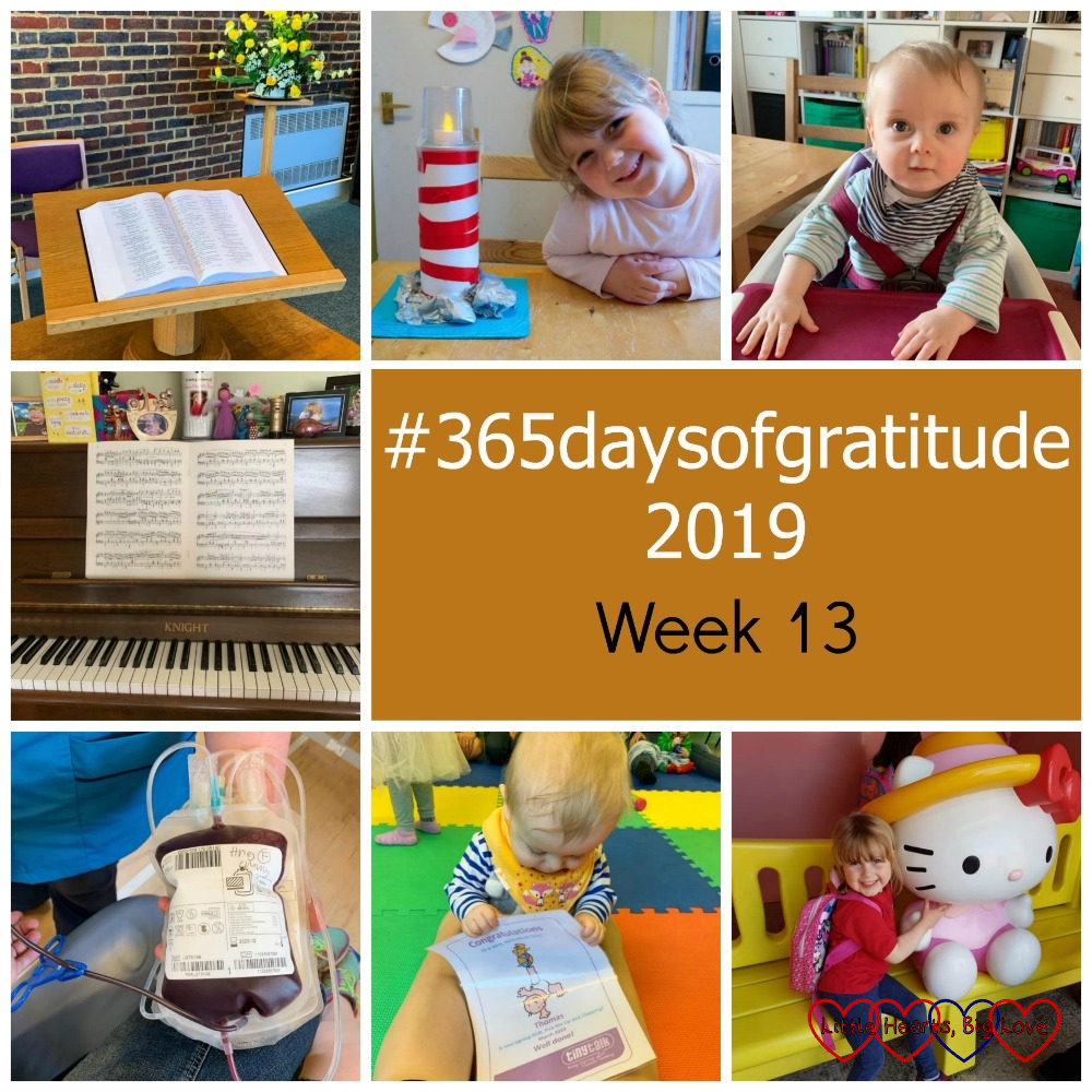 "A Bible on a stand at church; Sophie with her lighthouse craft; Thomas in his high chair wearing a dribble bib; my piano; my blood donation; Thomas holding his Tiny Talk certificate; Sophie sitting next to a Hello Kitty model at Drusillas Park - ""#365daysofgratitude 2019 - Week 13"""