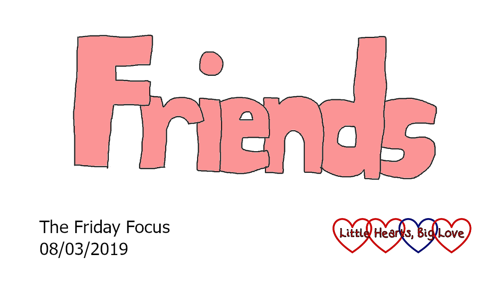 Friday Focus 08/03/19 – Thankful for friends