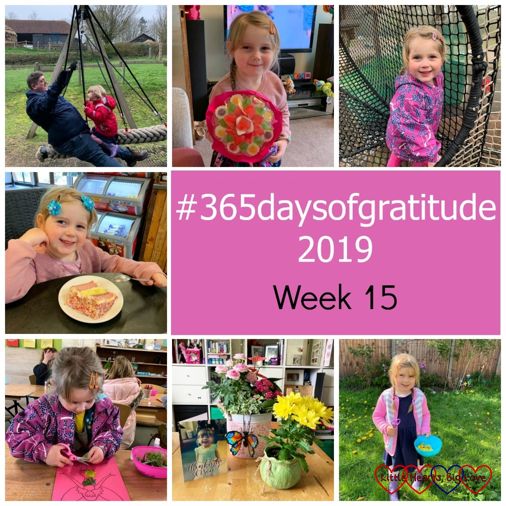 "Hubby and Sophie on a rope swing; Sophie holding a bouquet made of sweets; Sophie on the nets at the Nets Kingdom; Sophie with a slice of rainbow cake; Sophie making a fairy picture with leaves; pots of flowers and cards; Sophie picking dandelions - ""#365daysofgratitude - Week 15"""