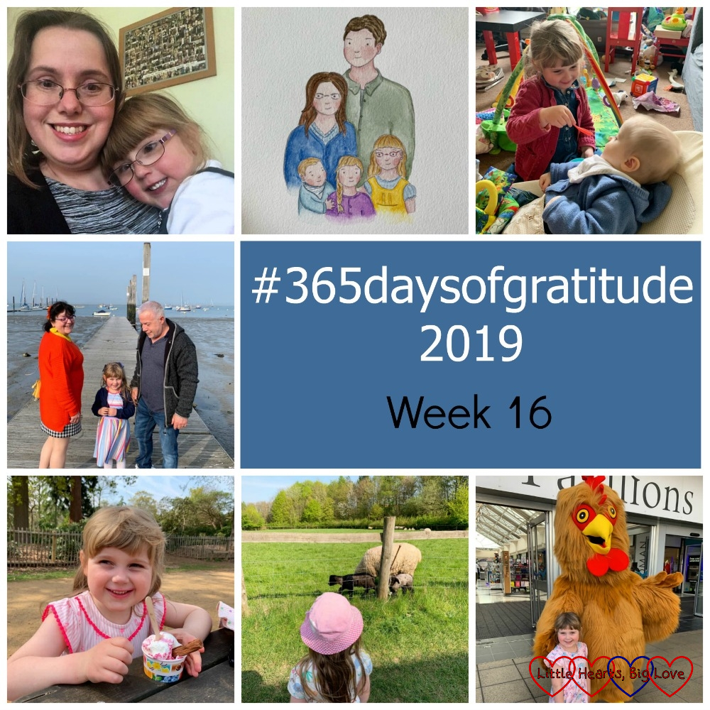 "Me and Jessica; a painting of me, hubby, Jessica, Sophie and Thomas; Sophie pretending to feed Thomas; Sophie with Auntie Maxine and Uncle Adrian; Sophie eating ice-cream; Sophie looking at the lambs at Chiltern Open Air Museum; Sophie with a giant chicken - ""#365daysofgratitude 2019 - Week 16"""
