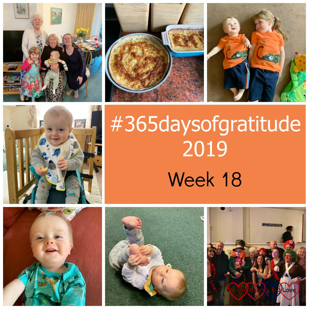 "My mum, aunt, me, Sophie and Thomas; my mum's cheese tart; Sophie and Thomas in matching orange T-shirts and navy blue shorts; Thomas sitting in the travel booster seat; a smiley Thomas showing his new top tooth; Thomas on the floor holding his feet; my brothers and sisters in fancy dress at my birthday party - ""'365daysofgratitude - Week 18"""
