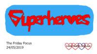The word 'superheroes' - this week's word of the week