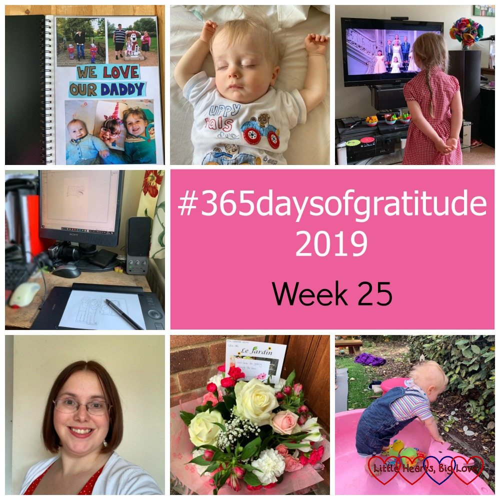 """The """"We love Daddy"""" book I made for Father's Day; a sleeping Thomas; Sophie watching The Sound of Music; my graphics tablet; me with my hair cut in a chin-length bob; pink and white roses on the doorstep; Thomas pulling himself up to stand in a pink paddling pool - """"#365daysofgratitude 2019 - Week 25"""""""
