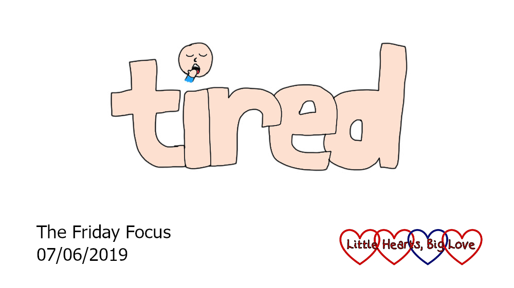 Tired - this week's word of the week