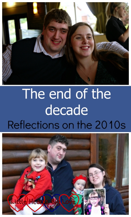 "(top) me and hubby back in 2010; (middle) the text ""The end of the decade: Reflections on the 2010s""; (bottom) hubby holding Sophie, me holding Thomas and a photo of Jessica on Christmas Day 2019"
