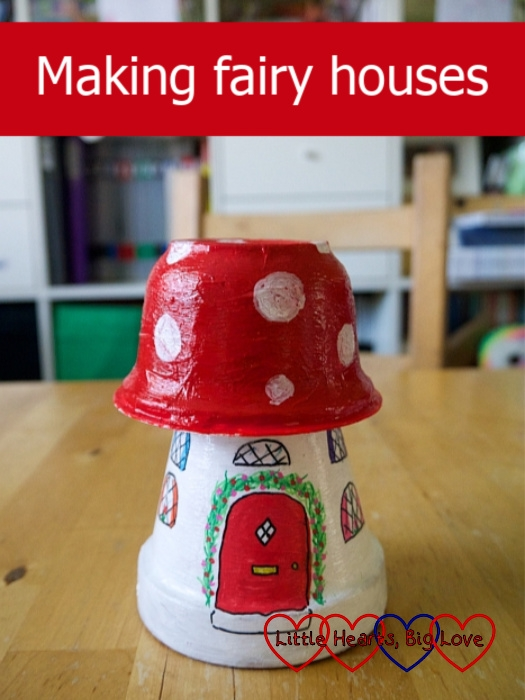 "A mushroom-shaped fairy house made from a plant pot and yogurt pot - ""Making fairy houses"""