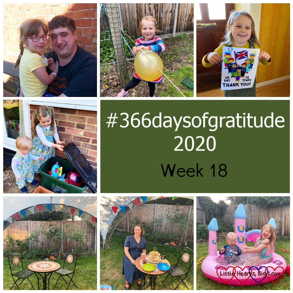 """Jessica and Daddy; Sophie holding a balloon ready to release her balloon rocket; Sophie holding her VE Day picture; Sophie and Thomas wearing matching dungarees/dress looking in the outdoor toy box; a table and chairs out in our """"party tent"""" in the garden with blue, white and red bunting around the edge of the tent; me in a 1940s outfit in the garden ready to have a cream tea; Sophie and Thomas splashing in the paddling pool - """"#366daysofgratitude 2020 - Week 18"""""""