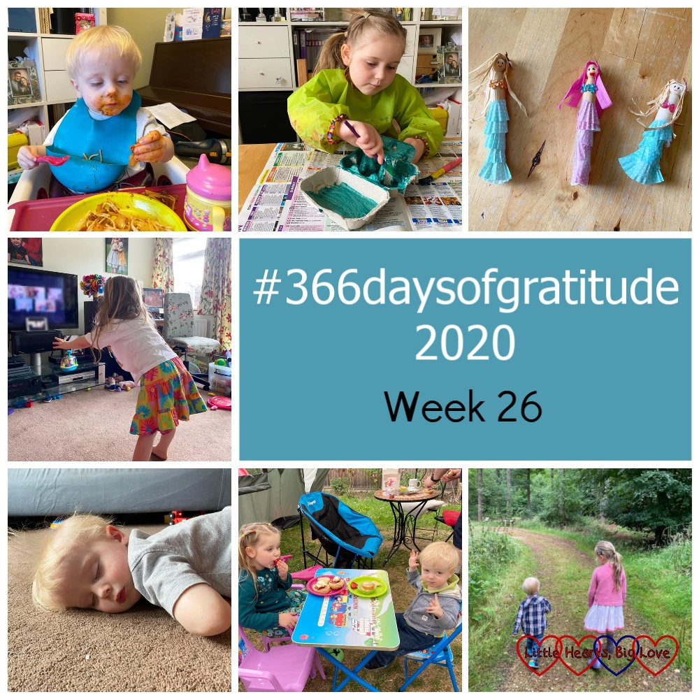 """Thomas in his high chair, eating spaghetti bolognase; Sophie painting an egg box with blue/green paint; mermaids made from dolly pegs with layered petits-fours cases making their tails; Sophie dancing in front of the TV with her drama class via Zoom on screen; Thomas asleep on the floor; Sophie and Thomas sitting at their table in the garden eating cake and scones; Sophie and Thomas walking through the woods at GreenAcres - """"#366daysofgratitude 2020 - Week 26"""""""