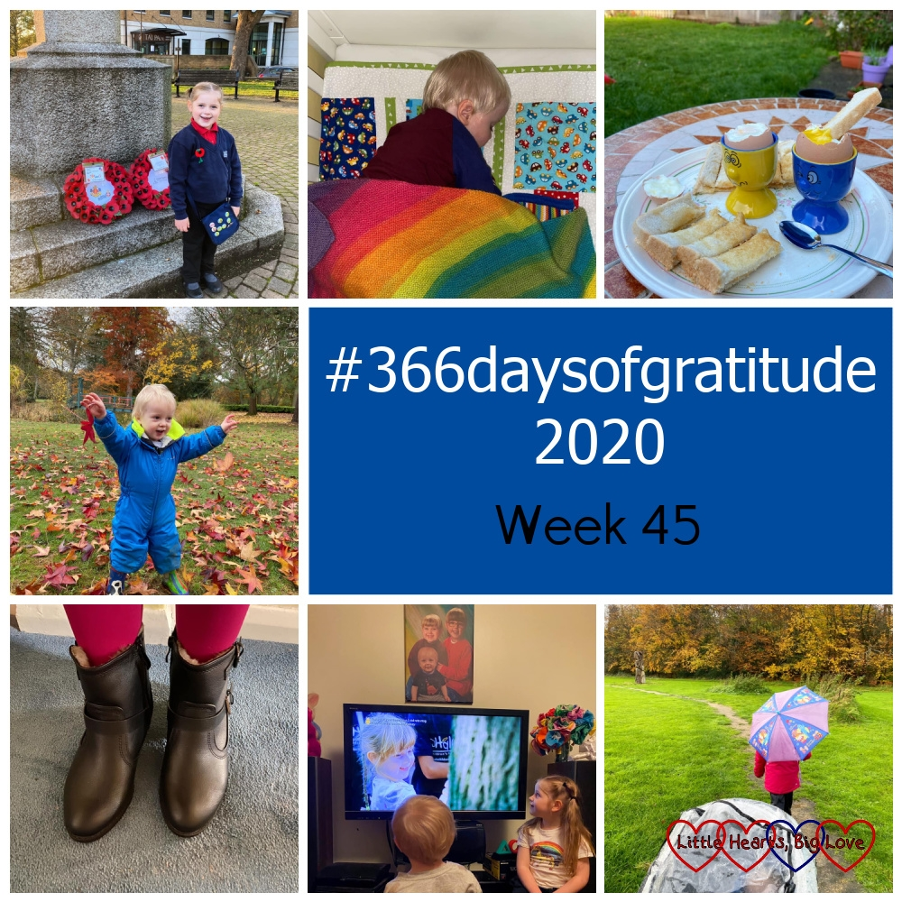"""Sophie in her Girls' Brigade uniform in front of poppy wreaths at the peace memorial; Thomas asleep in his cot under a rainbow blanket; boiled eggs and toast soldiers on a plate on the garden table; Thomas holding leaves in the air; my new winter boots; Sophie and Thomas watching a clip of Sophie on TV; Sophie under an umbrella in a meadow in front of Thomas with a rain-cover over his buggy - """"#366daysofgratitude 2020 - Week 45"""""""