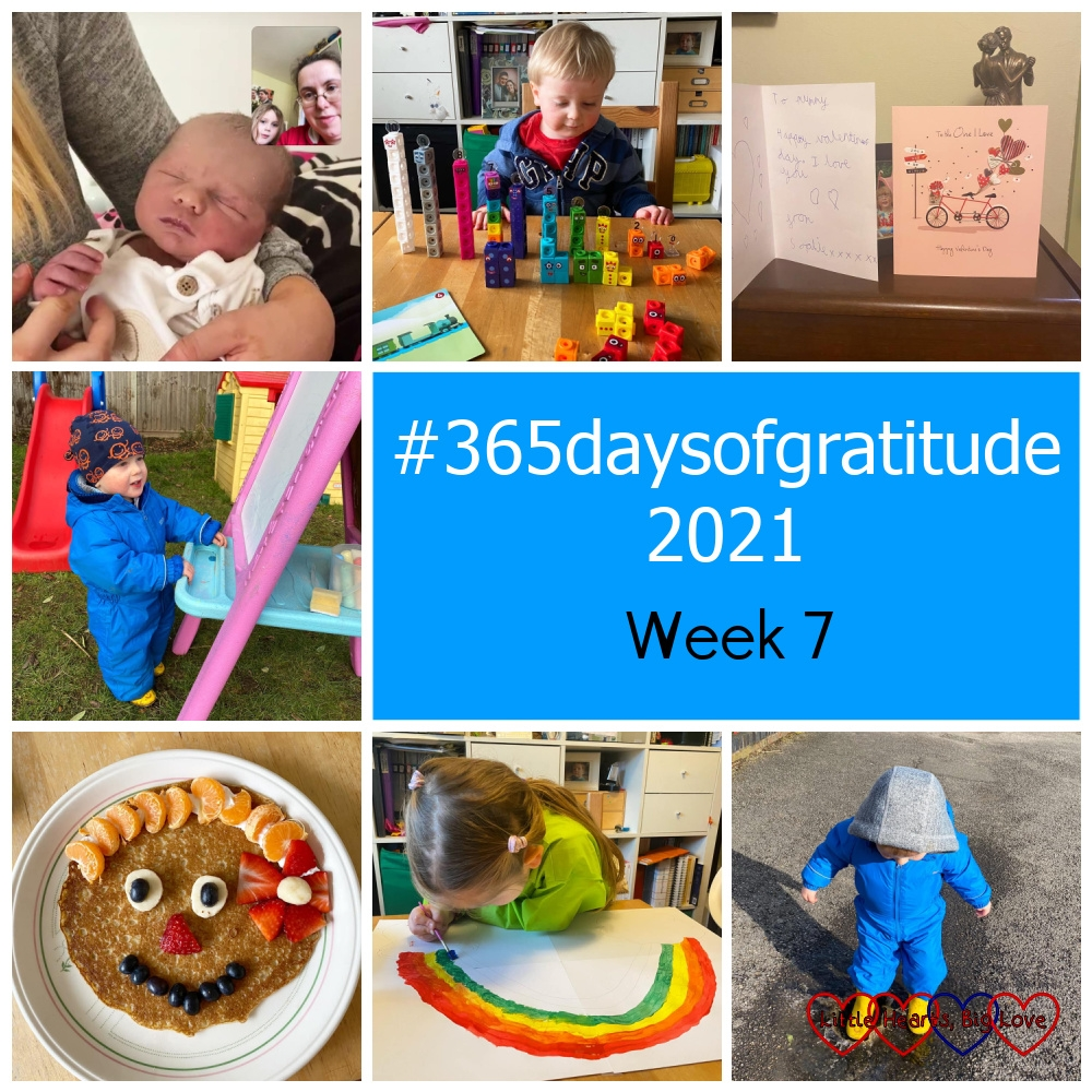 """A video call to see my new great-nephew; Thomas playing with his Numberblocks Mathlink cubes; my Valentine's Day cards; Thomas drawing on the easel in the garden; a pancake with fruit making a face; Sophie painting a rainbow; Thomas splashing in a puddle - """"#365daysofgratitude 2021 - Week 7"""""""