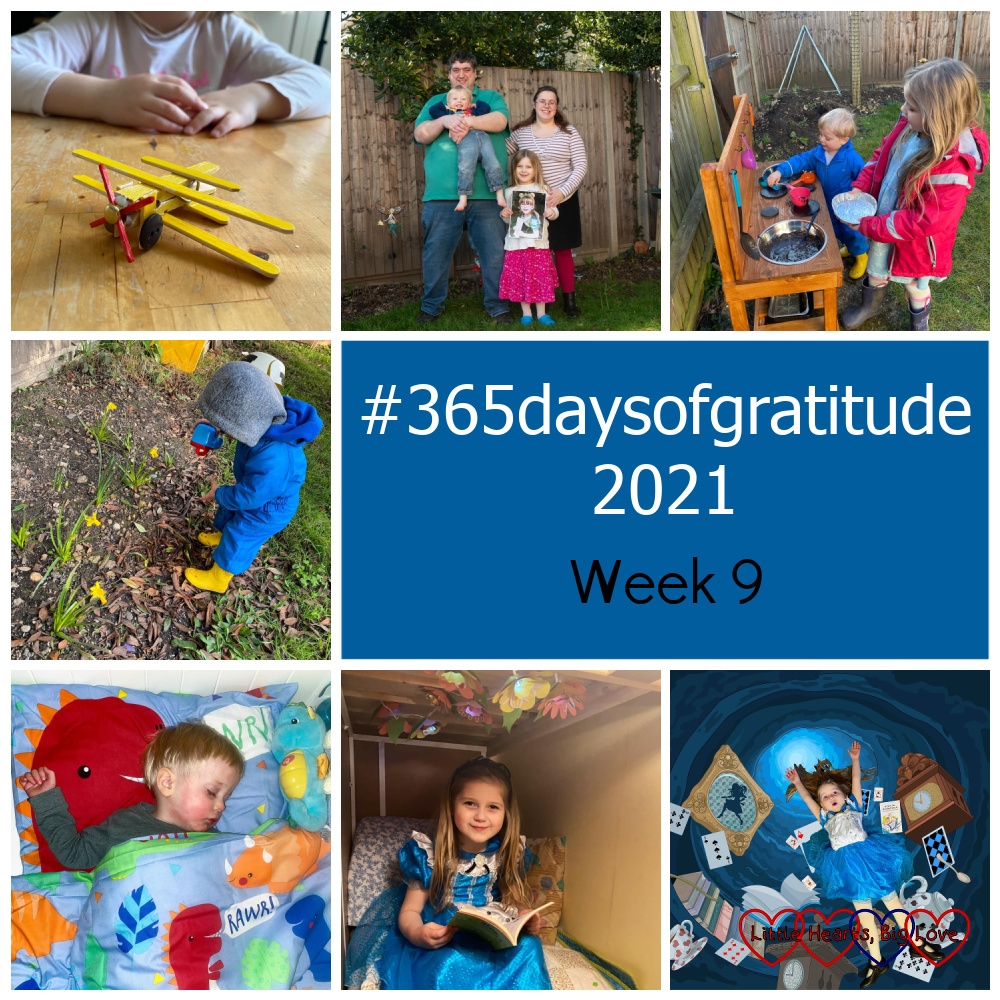 "A craft stick plane; a family photo of us out in the garden; Sophie and Thomas playing with their mud kitchen; Thomas watering the spring flowers; Thomas asleep in his bed; Sophie in her reading den under her bed; Sophie dressed as Alice in Wonderland falling down the rabbit hole - ""#365daysofgratitude 2021 - Week 9"""