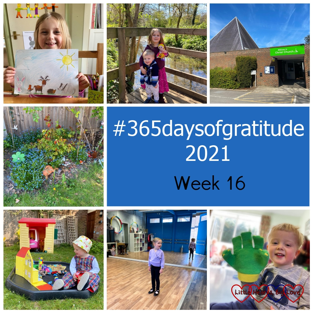 """Sophie holding up a drawing; Sophie and Thomas standing by a river; our church in the sunshine; forget-me-nots in my garden; Thomas playing with toys in the tuff tray in the garden; Sophie doing her tap class; Thomas with a froggy glove - """"#365daysofgratitude 2021 - Week 16"""""""