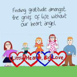 "A square cartoon showing the Little Hearts, BIg Love logo with four interconnecting hearts (3 red, 1 blue), cartoon drawings of a woman, a toddler boy, a little girl, a little girl with angel wings and a man and text above ""finding gratitude amongst the grief of life without our heart angel"""