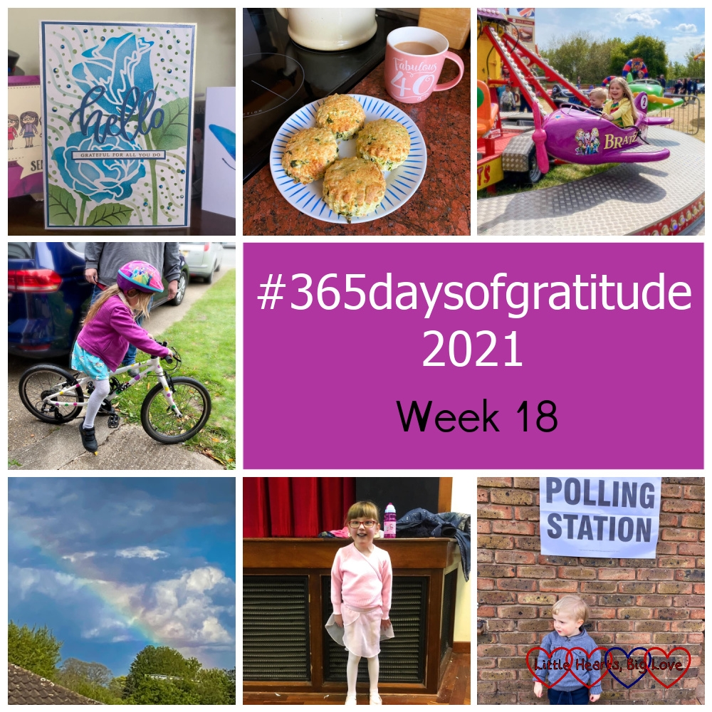 """A card from a friend; cheese and wild garlic scones on a plate next to a cup of tea; Sophie and Thomas on the mini paratrooper ride at the fair; Sophie on her new bike; a rainbow; Jessica at her ballet class; Thomas outside our local polling station - """"#365daysofgratitude 2021 - Week 18"""""""