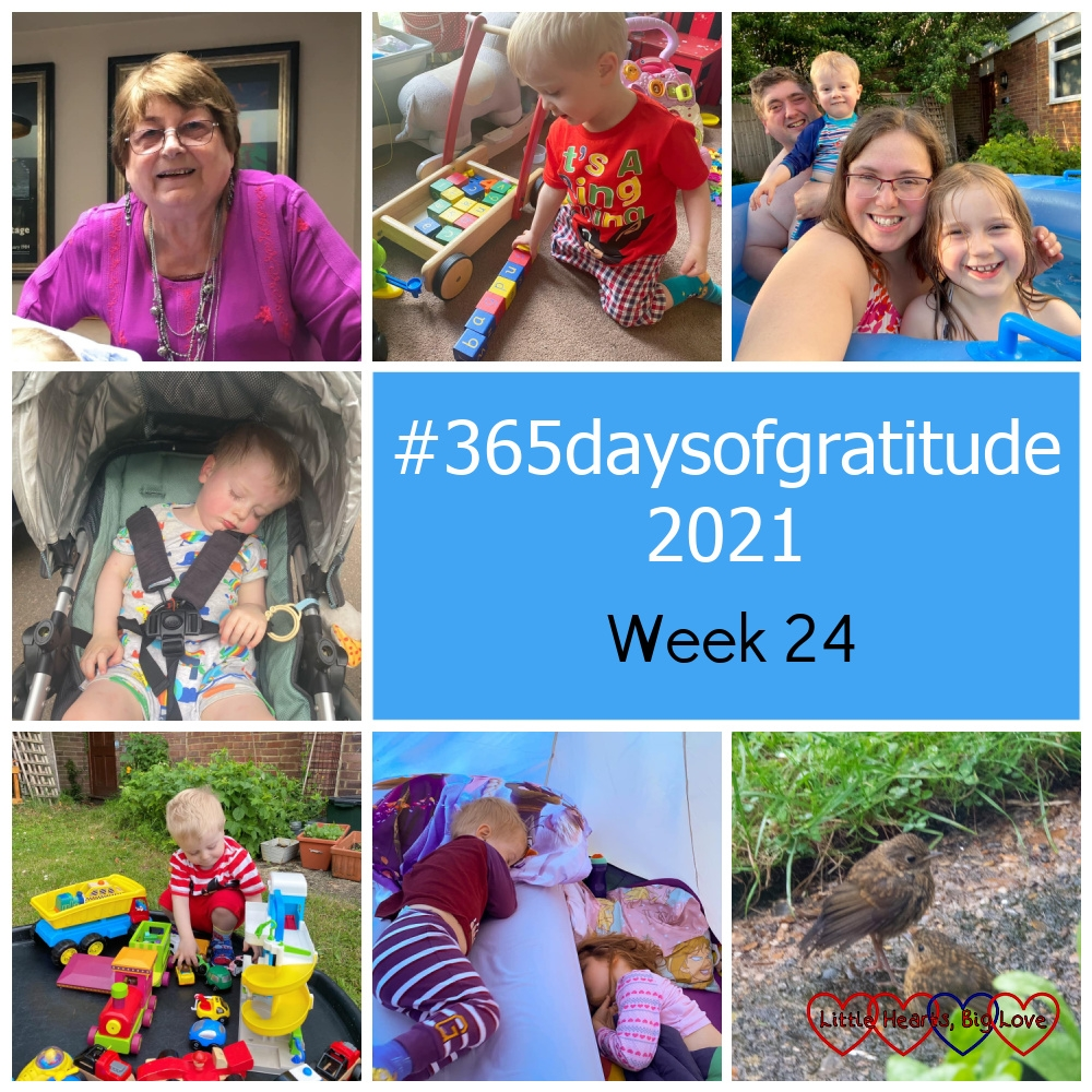 """Auntie Marls; Thomas playing with wooden lettered bricks; hubby, Thomas, me and Sophie in my birth pool in the garden; Thomas asleep in the buggy; Thomas playing with his toys in the tuff tray in the garden; Sophie and Thomas asleep in the tent; two baby robins in the garden - """"#365daysofgratitude 2021 - Week 24"""""""