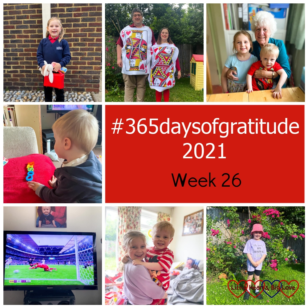 """Sophie outside church in her Girls' Brigade uniform; me and hubby dressed as the King and Queen of Hearts playing cards; my mum with Sophie and Thomas; Thomas spelling out 'Costa' in letters on the sofa, a shot of the TV screen with England scoring a goal against Germany; Sophie holding Thomas; Sophie in the garden wearing her sports day kit - """"#365daysofgratitude 2021 - Week 26"""""""