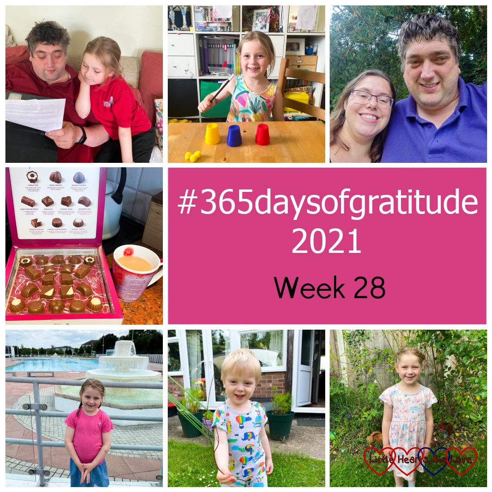 """Sophie and Daddy looking at Sophie's school report; Sophie doing a magic trick at the table; me and my husband; a box of chocolates and a cup of tea; Sophie in front of the outdoor swimming pool; Thomas with a 'Y' shaped stick; Sophie in the garden - """"#365daysofgratitude 2021 - Week 28"""""""