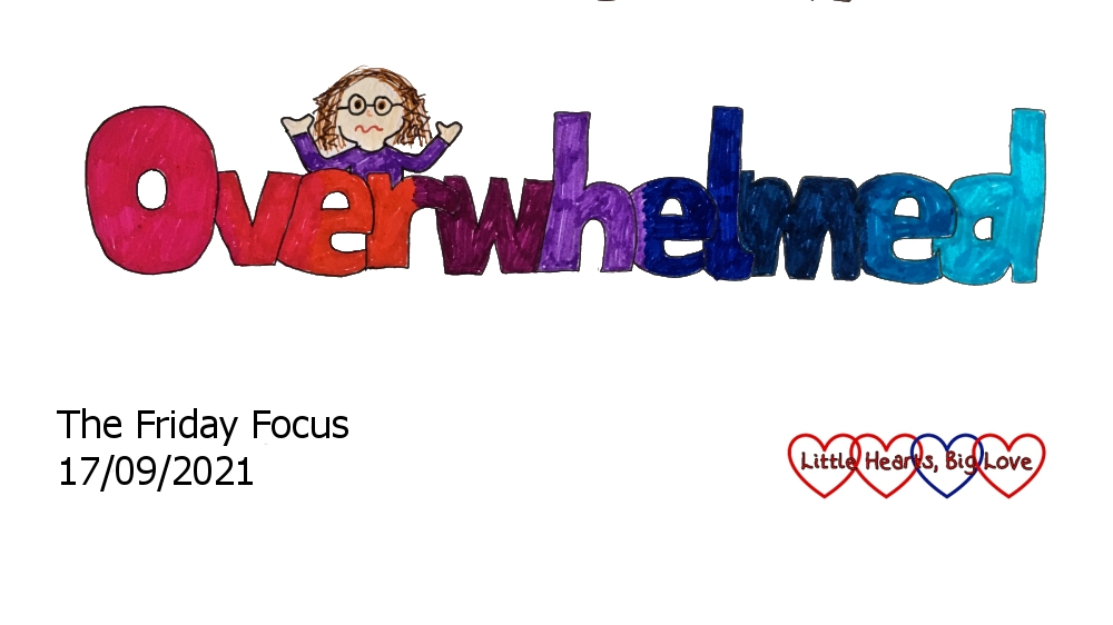 The word 'overwhelmed' with a doodle of me looking frazzled